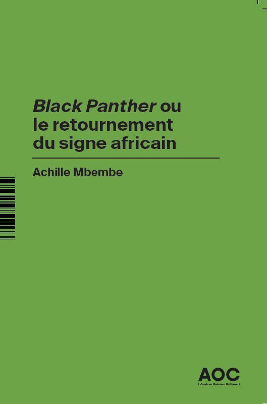 Black Panther ou le retournement du signe africain ; Revoir Black Panther en hommage à Chadwick Bose