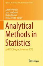 Analytical Methods in Statistics  - Michal Pesta - Jana Jurecková - Matús Maciak - Jaromír Antoch