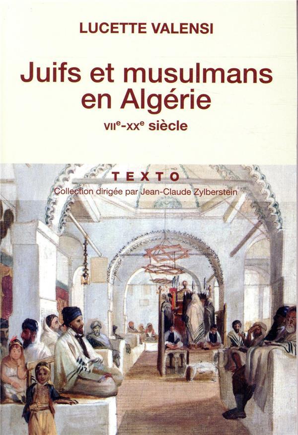Juifs et musulmans en Algérie ; VIIe-XXe siècle