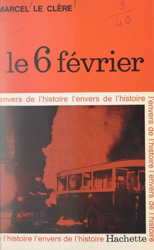 Le 6 février  - Marcel Le Clere