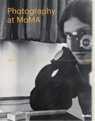 Photography at moma 1920 to 1960 (vol 2)