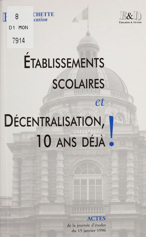Etablissements scolaires et decentralisation ; 10 ans deja