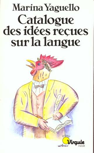 Catalogue des idees recues sur la langue