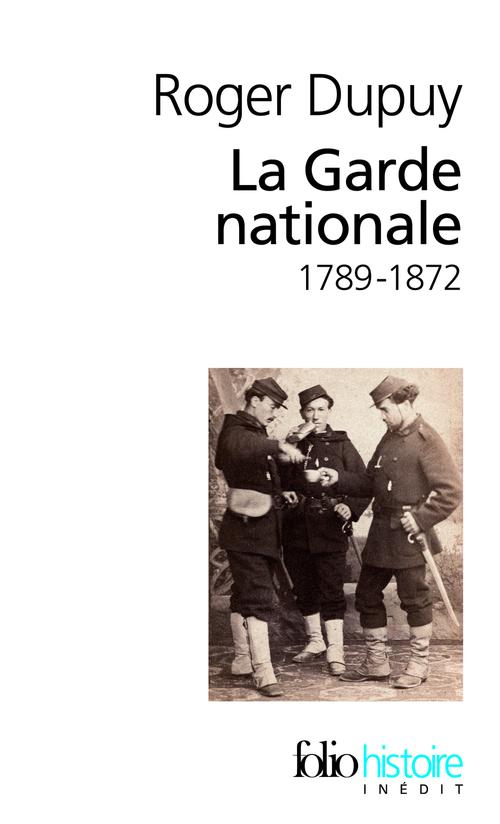 La Garde nationale 1789-1872