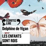 Vente AudioBook : Les enfants sont rois  - Delphine de Vigan