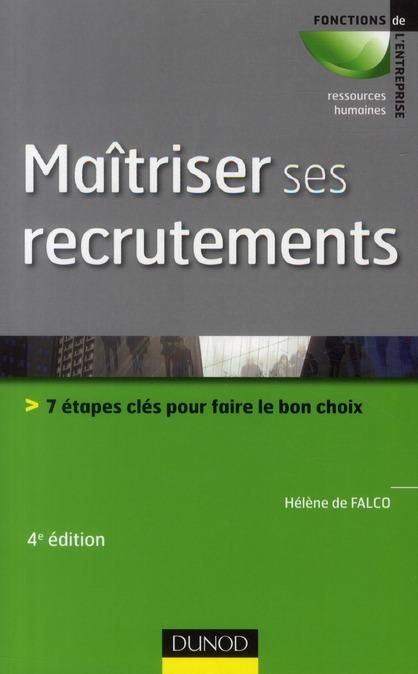 Maitriser Ses Recrutements ; 7 Etapes Cles Pour Faire Le Bon Choix (4e Edition)