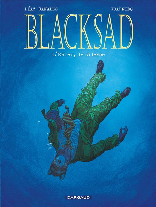 BLACKSAD  -  BLACKSAD T.4  -  L'ENFER, LE SILENCE  GUARNIDO, JUANJO