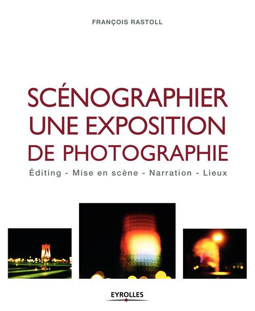 Scénographier une exposition de photographie ; editing, mise en scène, narration, lieux