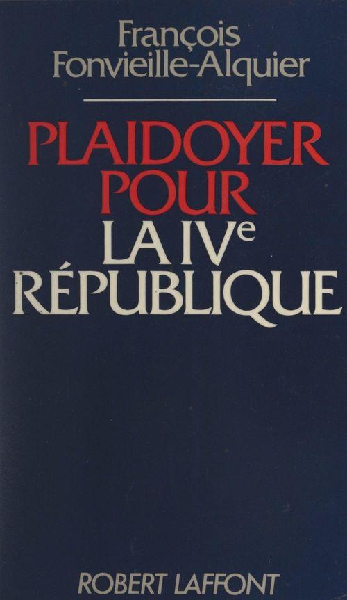 Plaidoyer pour la IVe République