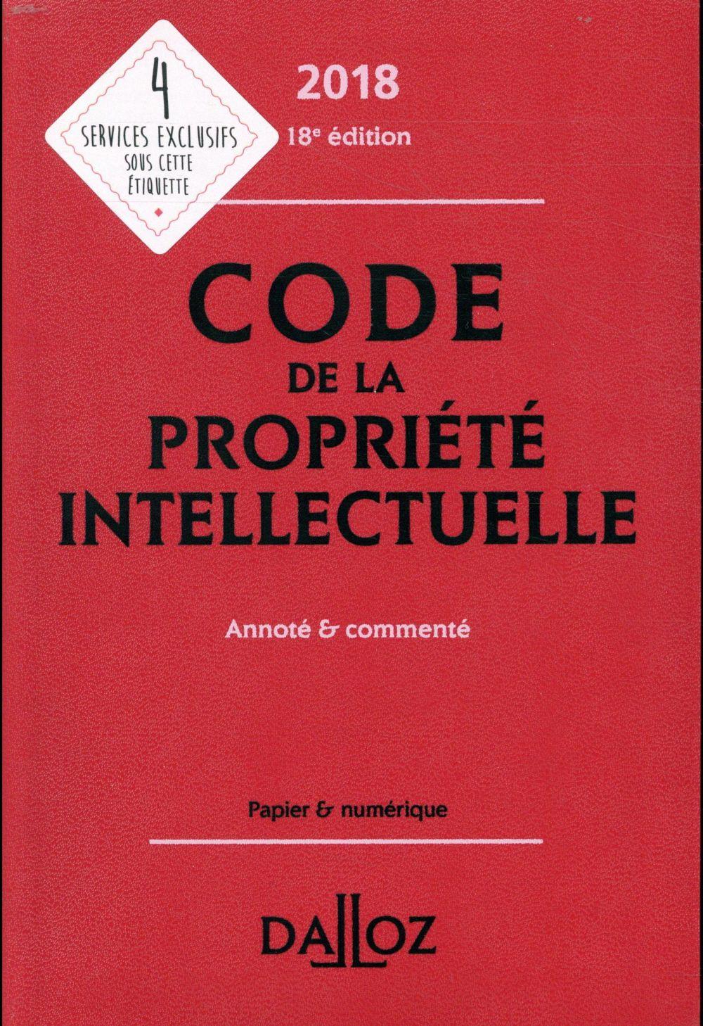 Code de la propriété intellectuelle commenté (édition 2018)