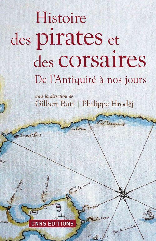 Histoire des pirates et des corsaires ; de l'Antiquité à nos jours