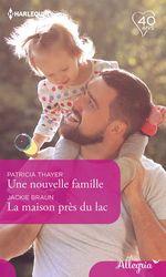 Vente Livre Numérique : Une nouvelle famille - La maison près du lac  - Patricia Thayer - Braun Jackie