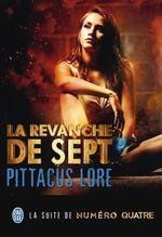 Lorien Legacies (Tome 5) - La revanche de Sept  - Pittacus Lore