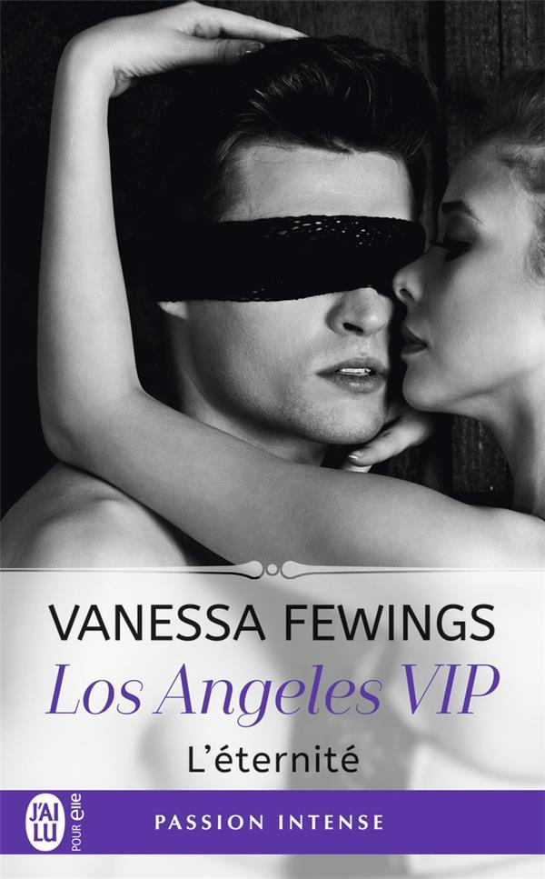 Los Angeles VIP t.3 ; l'éternité