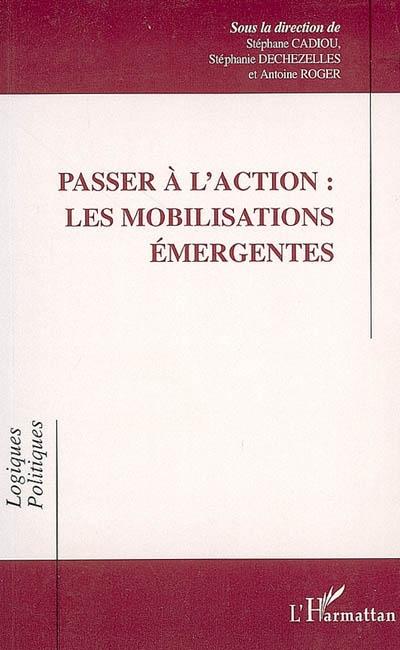 passer à l'action : les mobilisations émergentes
