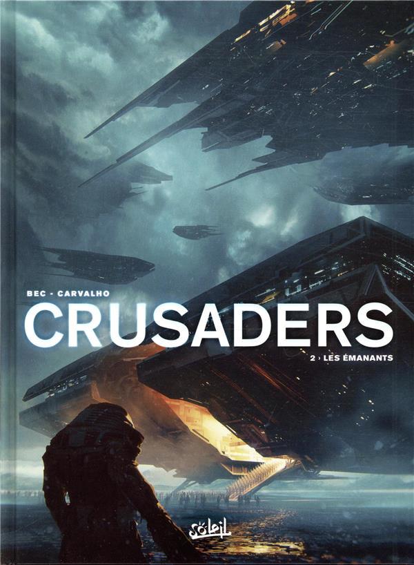 Crusaders T.2 ; les émanants
