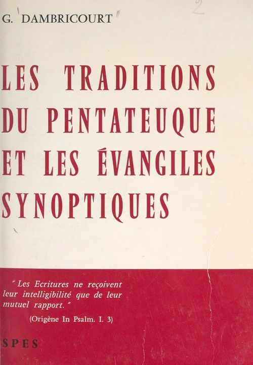 Les traditions du Pentateuque et les Évangiles synoptiques  - Georges Dambricourt