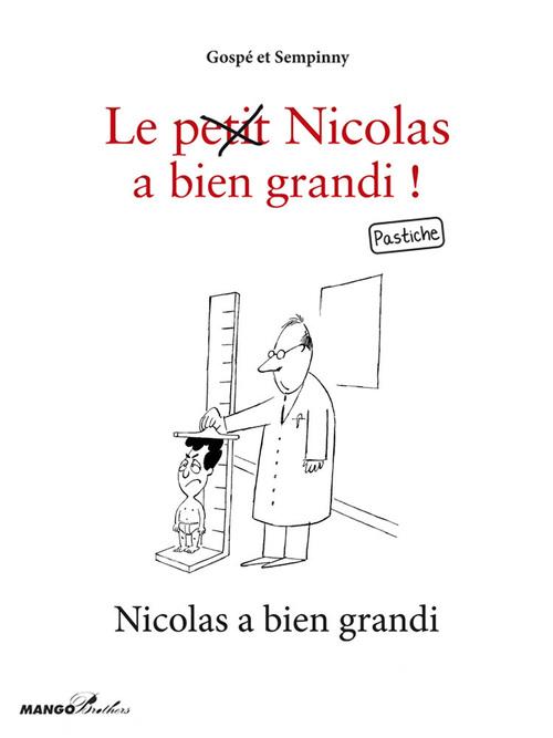 Le (petit) Nicolas a bien grandi ; Nicolas a bien grandi