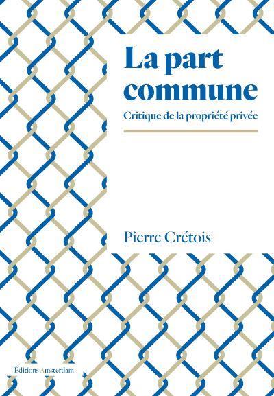 La part commune ; critique de la propriété privée