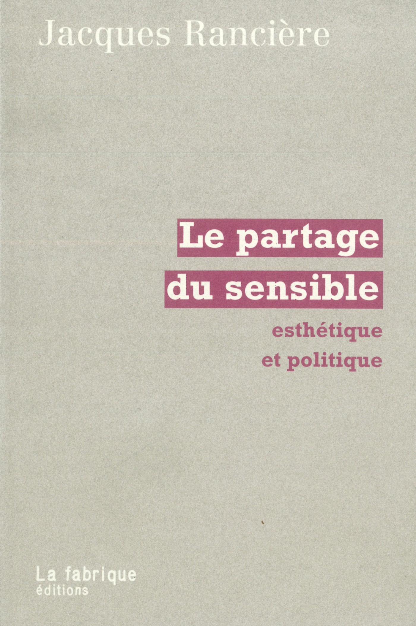 Le partage du sensible - esthetique et politique