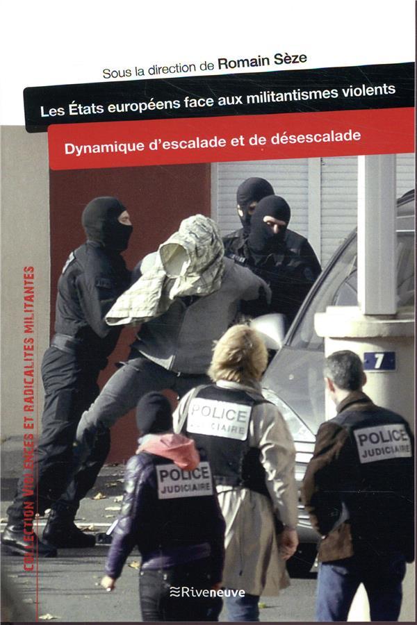 Les États européens face aux militantismes violents ; dynamique d'escalade et de desescalade