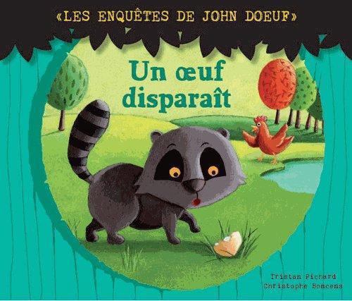 Les enquêtes de John Doeuf ; un oeuf disparaît