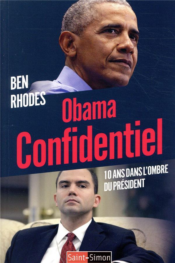 Obama confidentiel ; 10 ans dans l'ombre du président