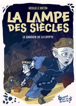 Vente Livre Numérique : La lampe des siècles t.3 ; le gardien de la crypte