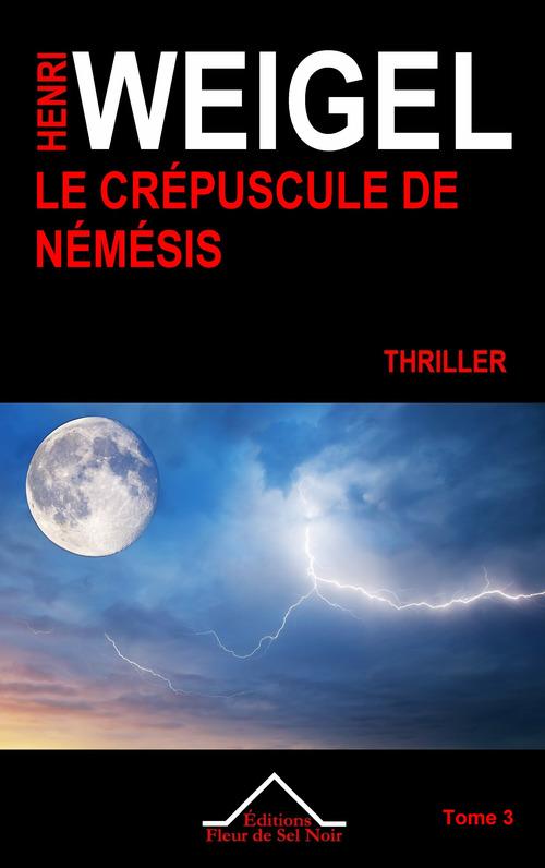 La trilogie de Némésis t.3 ; le crépuscule de Némesis
