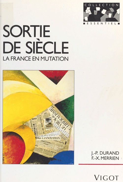 Sortie de siecle ; la france en mutation