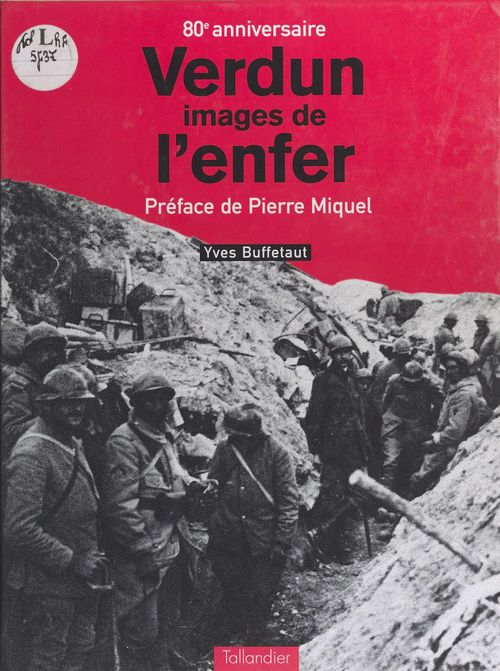 Verdun, images de l'enfer - 80e anniversaire