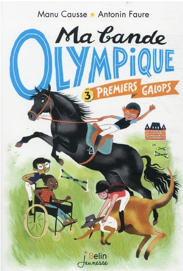 Ma bande olympique t.3 ; premiers galops