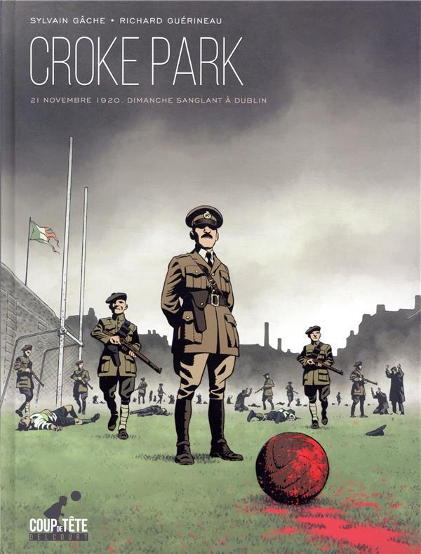 Croke Park ; dimanche sanglant à Dublin