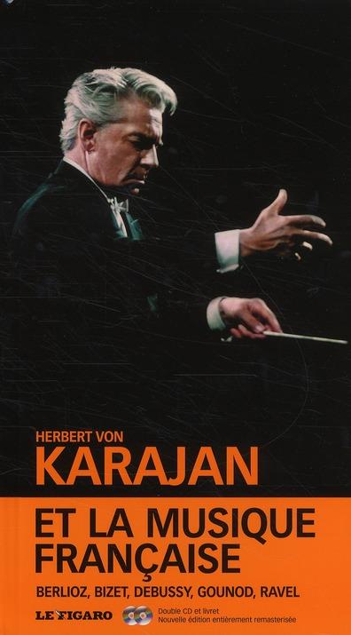 Herbert Von Karajan Et La Musique Francaise : Berlioz, Bizet, Debussy, Gounod, Ravel