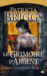 Le Grimoire d'Argent  - Patricia Briggs
