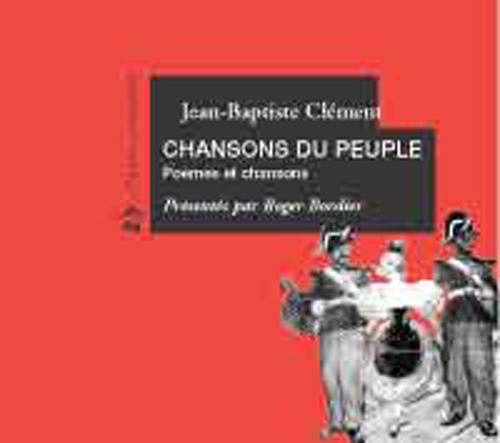 Chansons du peuple ; poèmes et chansons