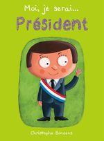 Vente Livre Numérique : Moi je serai... président  - Christophe Boncens
