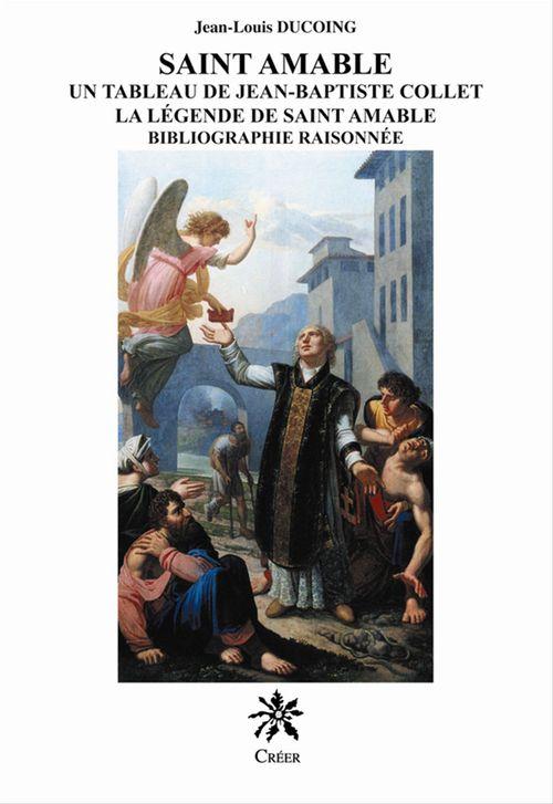 Saint amable, un tableau de jean-baptiste collet - la legende de saint-amable, bibliographie raisonn