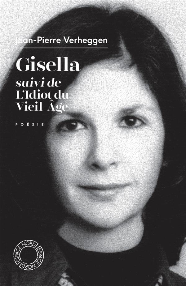 Gisella ; l'idiot du vieil âge