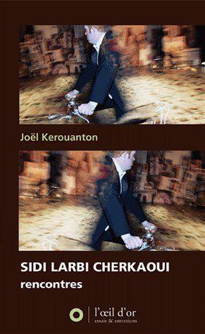 Sidi Larbi Cherkaoui, Rencontres