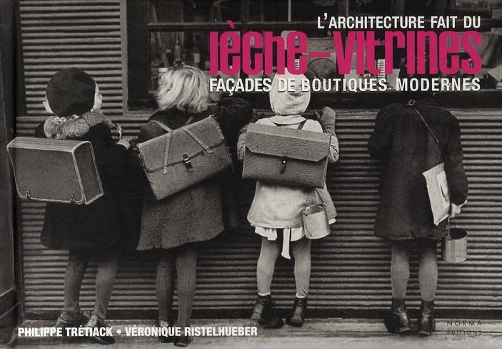 Architecture Fait Du Leche-Vitrines (L')