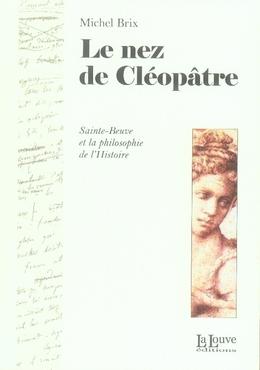 Le nez de cléopâtre ; sainte-beuve et la philosophie de l'histoire