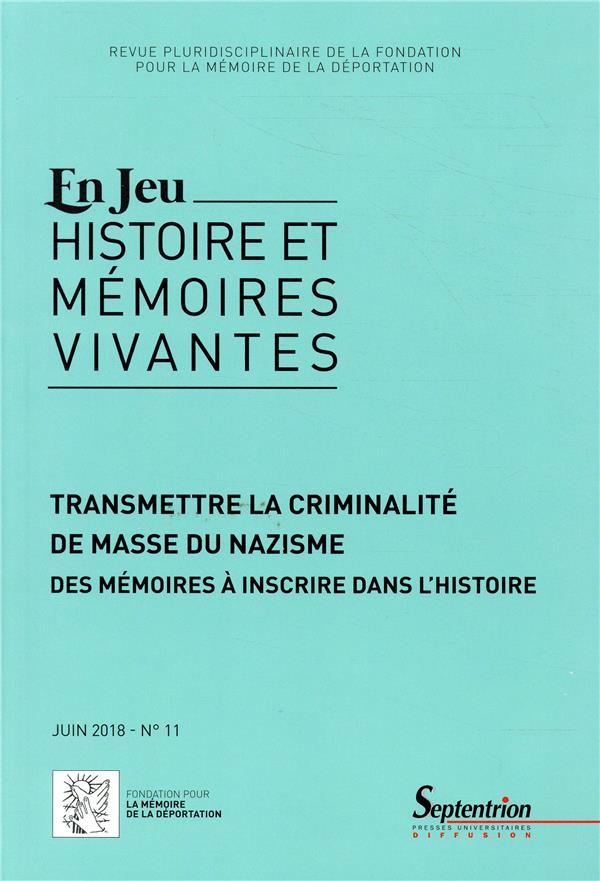 Revue en jeu, histoires et memoires vivantes n.11 ; transmettre la criminalite de masse du nazisme