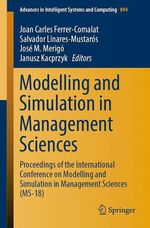 Modelling and Simulation in Management Sciences  - Salvador Linares-Mustaros - José M. Merigó - Janusz Kacprzyk - Joan Carles Ferrer-Comalat