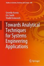 Towards Analytical Techniques for Systems Engineering Applications  - Vladik Kreinovich - Griselda Acosta - Eric Smith