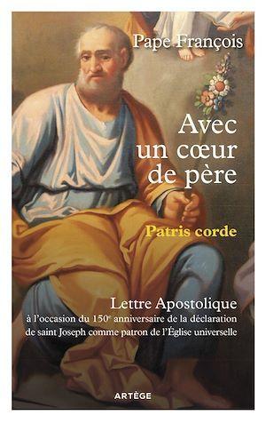 Avec un coeur de père - Patris Corde  - François  - Pape Francois