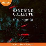 Vente AudioBook : Ces orages-là  - Sandrine Collette
