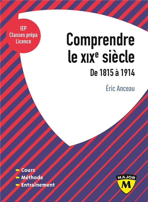 Comprendre le XIXe siècle (1815-1914)