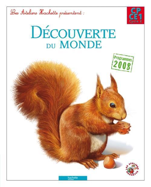 Ateliers Hachette; Decouverte Du Monde ; Cp, Ce1 ; Livre De L'Eleve
