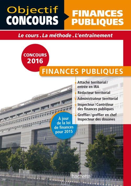 Objectif concours ; finances publiques ; catégorie A et B (édition 2015/2016)